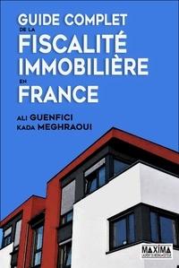 Ali Guenfici et Kada Meghraoui - Guide complet de la fiscalité immobilière en France.
