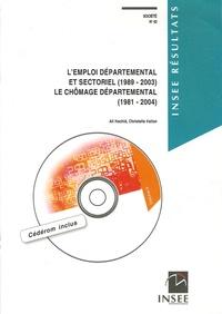 Ali Hachid et Christelle Vallon - L'emploi départemental et sectoriel (1989-2003) - Le chômage départemental (1981-2004). 1 Cédérom