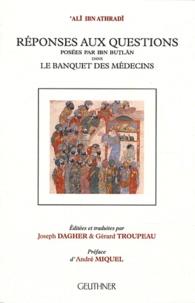 Ali Ibn Athradi - Réponses aux questions posées par Ibn Butlan dans le Banquet des médecins.