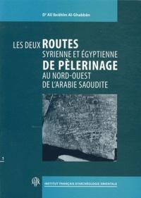 Deedr.fr Les deux routes syrienne et égyptienne de pélerinage au nord ouest de l'Arabie Saoudite - En 2 volumes Image