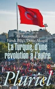 Ali Kazancigil et Faruk Bilici - La Turquie, d'une révolution à l'autre.