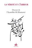 Ali Khamenei - La vérité et l'erreur - Discours de l'Ayatollah Ali Khamenei.