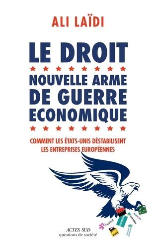 Le droit, nouvelle arme de guerre économique - Format ePub - 9782330118228 - 16,99 €