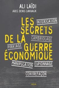 Ali Laïdi - Les secrets de la guerre économique.