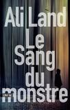 Ali Land - Le sang du monstre.
