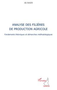 Ali Madi - Analyse des filières de production agricole - Fondements théoriques et démarches méthodologiques.
