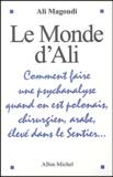 Ali Magoudi - Le monde d'Ali - Comment faire une psychanalyse quand on est polonais, chirurgien, arabe, élevé dans le Sentier....