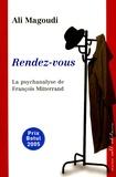 Ali Magoudi - Rendez-vous - La psychanalyse de François Mitterrand.