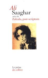 Ali - Saaghar - Suivi de Zalzala, post-scriptum.