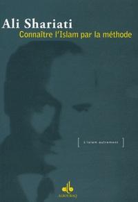 Ali Shariati - Connaitre l'Islam par la méthode.