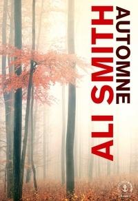 Téléchargez des livres gratuits pour kindle en ligne Automne  - roman 9782246819080  par Ali Smith (Litterature Francaise)