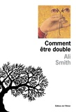 Ali Smith - Comment être double.