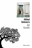 Ali Smith - Hôtel Univers.