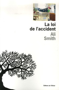 Ali Smith - La loi de l'accident.