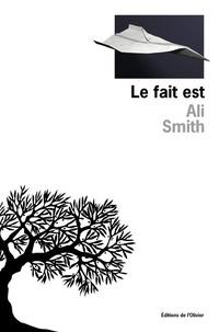 Ali Smith - Le fait est.