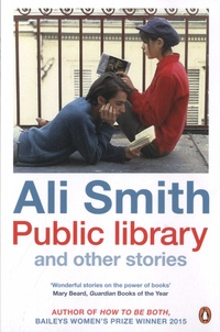 Ali Smith - Public Library and Other Stories.