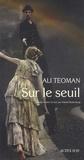 Ali Teoman - Sur le seuil - In limine.