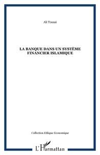 Ali Toussi - La banque dans un systeme financier islamique.