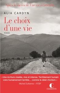 Alia Cardyn - Le choix d'une vie.