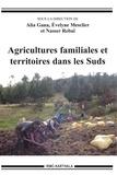 Alia Gana et Evelyne Mesclier - Agricultures familiales et territoires dans les Suds.