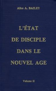 Alice-A Bailey - L'état de disciple dans le Nouvel Age - Volume 2.