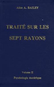 Alice-A Bailey - Traité sur les sept rayons - Volume 2, Psychologie ésotérique.