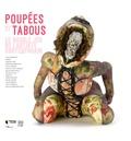 Alice Anderson et  Arman - Poupées et tabous - Le double jeu de l'artiste contemporain.