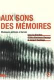 Alice Aterianus-Owanga et Jorge-P Santiago - Aux sons des mémoires - Musiques, archives et terrains.
