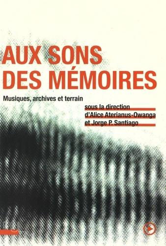 Aux sons des mémoires. Musiques, archives et terrains