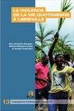 Alice Aterianus-Owanga et Maixant Mebiame-Zomo - La violence de la vie quotidienne à Libreville.