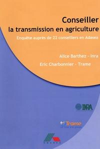 Alice Barthez et Eric Charbonnier - Conseiller la transmission en agriculture - Enquête auprès de 22 conseillers en Adasea.