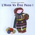 Alice Bassié et Caroline Pistinier - L'hiver va être froid !.