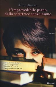 Alice Basso - L'imprevedibile piano della scrittrice senza nome.
