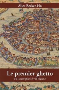 Alice Becker-Ho - Le premier ghetto ou l'exemplarité vénitienne.