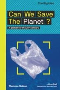 Alice Bell - Can We Save The Planet? - A primer for the 21st century.