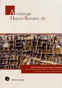 Alice Bourgois et Maia Pomadère - La forme de la maison dans l'antiquité - Actes des journées d'étude d'Amiens, 19-20 novembre 2015.