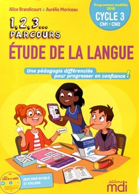 Alice Brandicourt et Aurélie Moriceau - 1, 2, 3... Parcours Etude de la langue cycle 3 CM1-CM2. 1 Cédérom
