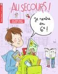 Alice Brière-Haquet et Eglantine Ceulemans - Au secours ! Je rentre en 6e !.
