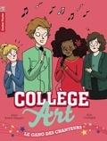 Alice Brière-Haquet et Kim Consigny - Collège Art Tome 3 : Le gang des chanteurs.