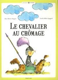 Alice Brière-Haquet et Estelle Billon-Spagnol - Le chevalier au chômage.