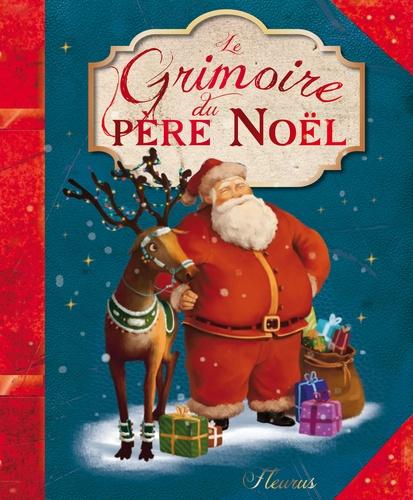 Alice Brière-Haquet et Hélène Brière-Haquet - Le grimoire du père Noël.