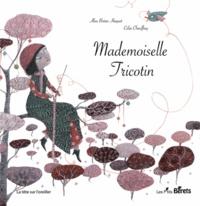 Alice Brière-Haquet et Célia Chauffrey - Mademoiselle Tricotin.