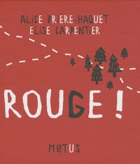 Alice Brière-Haquet et Elise Carpentier - Rouge !.