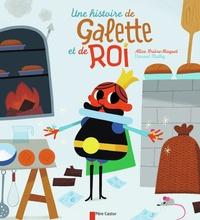 Alice Brière-Haquet et Vincent Mathy - Une histoire de galette et de roi.