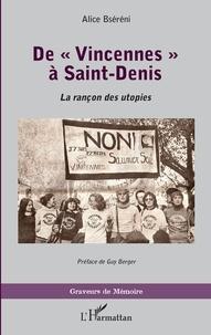 """Alice Bséréni - De """"Vincennes"""" à Saint-Denis - La rançon des utopies."""