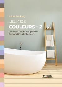 Jeux de couleurs- Tome 2 - Alice Buckley |
