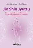 Alice Burmeister et Tom Monte - Jin shin jyutsu - L'art de revitaliser et d'harmoniser le corps, les émotions et le mental par le toucher.