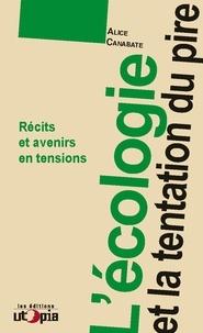 Alice Canabate - L'écologie et la narration du pire - Récits et avenirs en tensions.