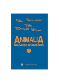 Alice Caron-Lambert et Armèle Malavallon - Animalia 1 - Nouvelles animalières.