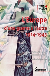 Alice-Catherine Carls et Stephen D Carls - L'Europe d'une guerre à l'autre : 1914-1945.